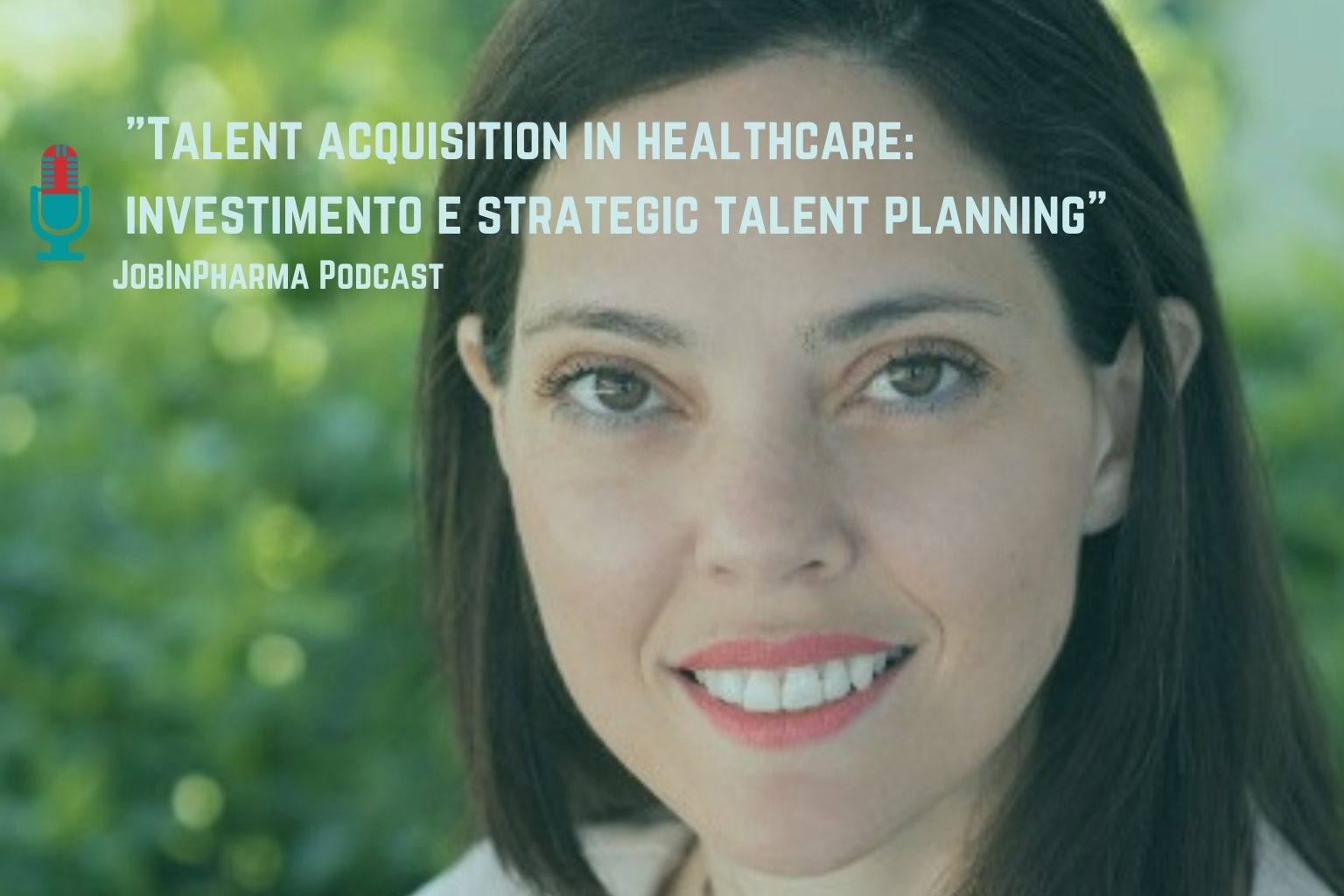 _jobinpharma podcast marianna lupo talent acquisition in healthcare
