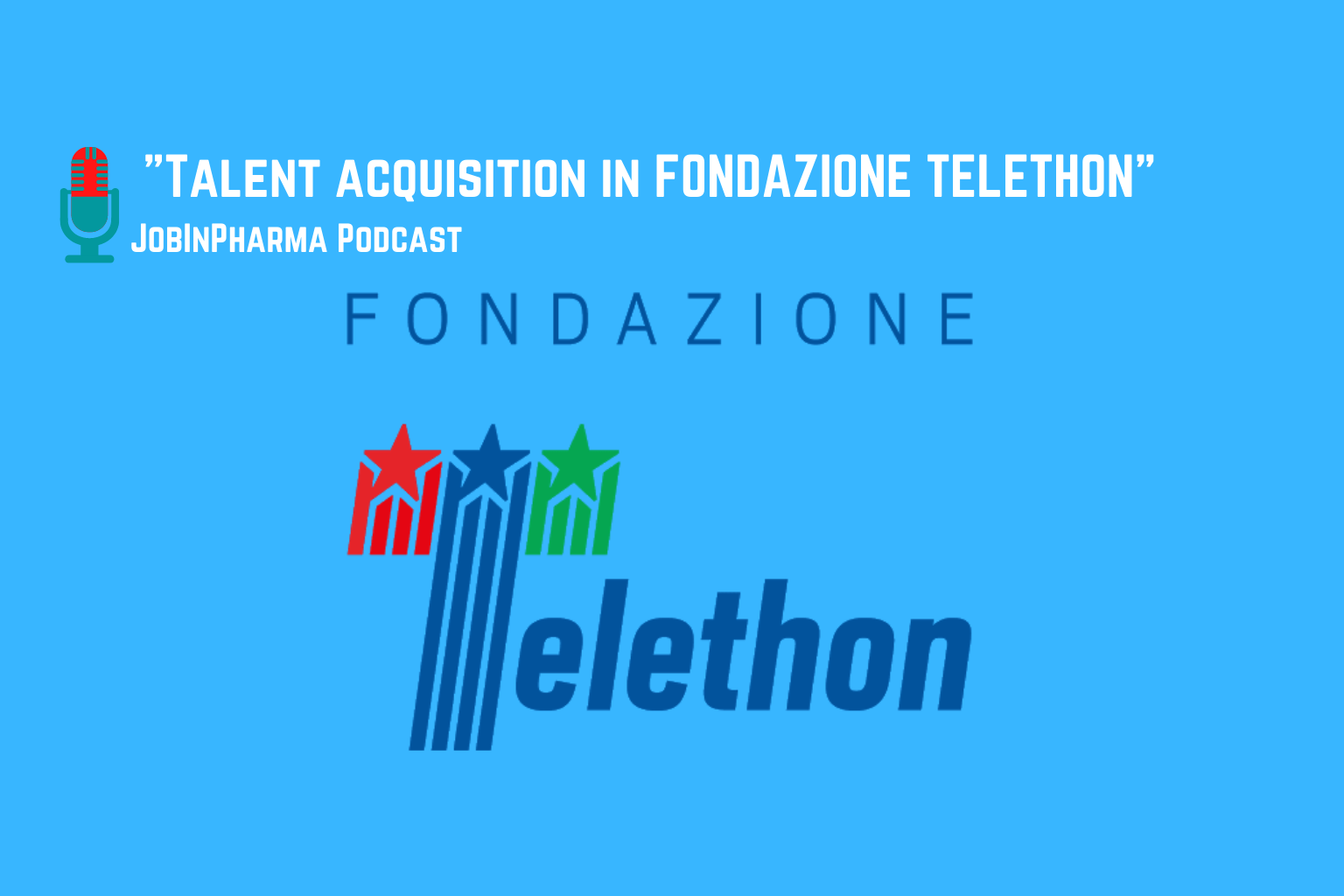 fondazione telethon per jobinpharma talent acquisition